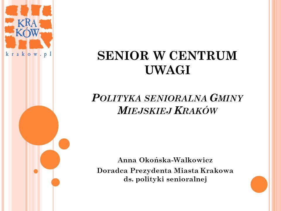 SENIOR W CENTRUM UWAGI Polityka senioralna Gminy Miejskiej Kraków