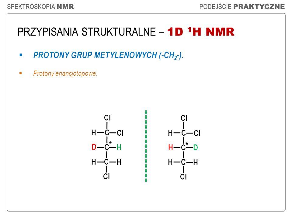 PRZYPISANIA STRUKTURALNE – 1D 1H NMR