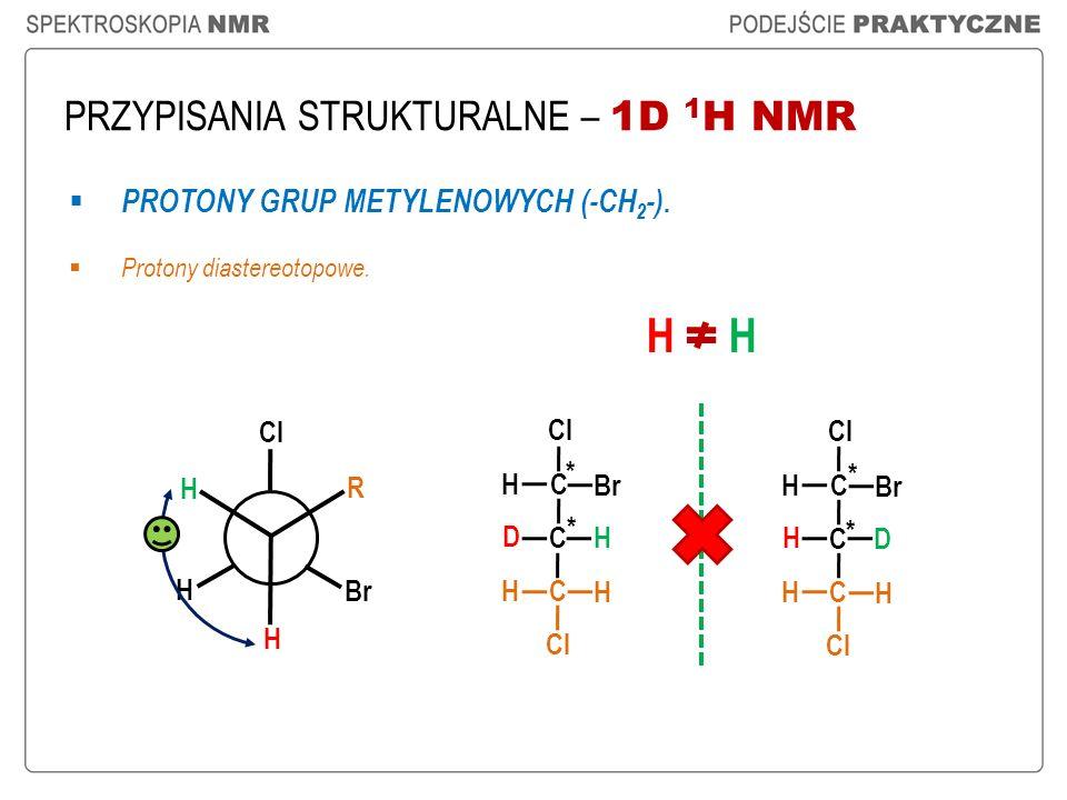 H H PRZYPISANIA STRUKTURALNE – 1D 1H NMR