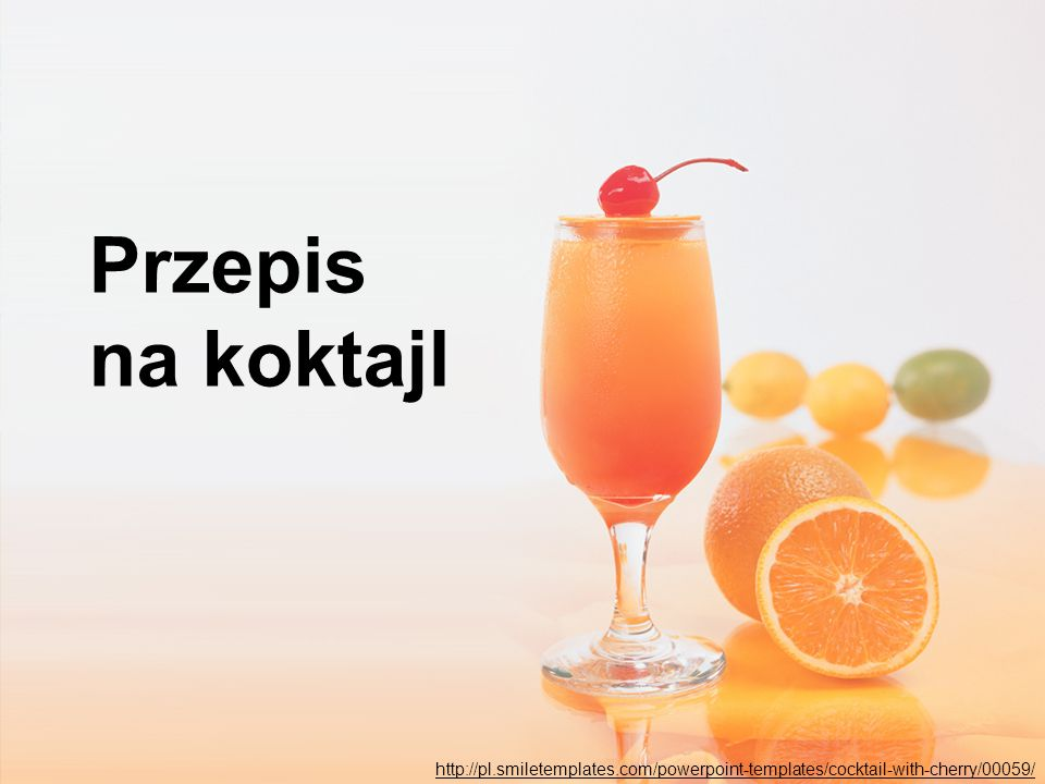 Przepis na koktajl http://pl.smiletemplates.com/powerpoint-templates/cocktail-with-cherry/00059/