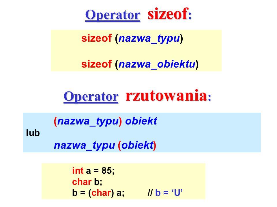 Operator sizeof: Operator rzutowania: