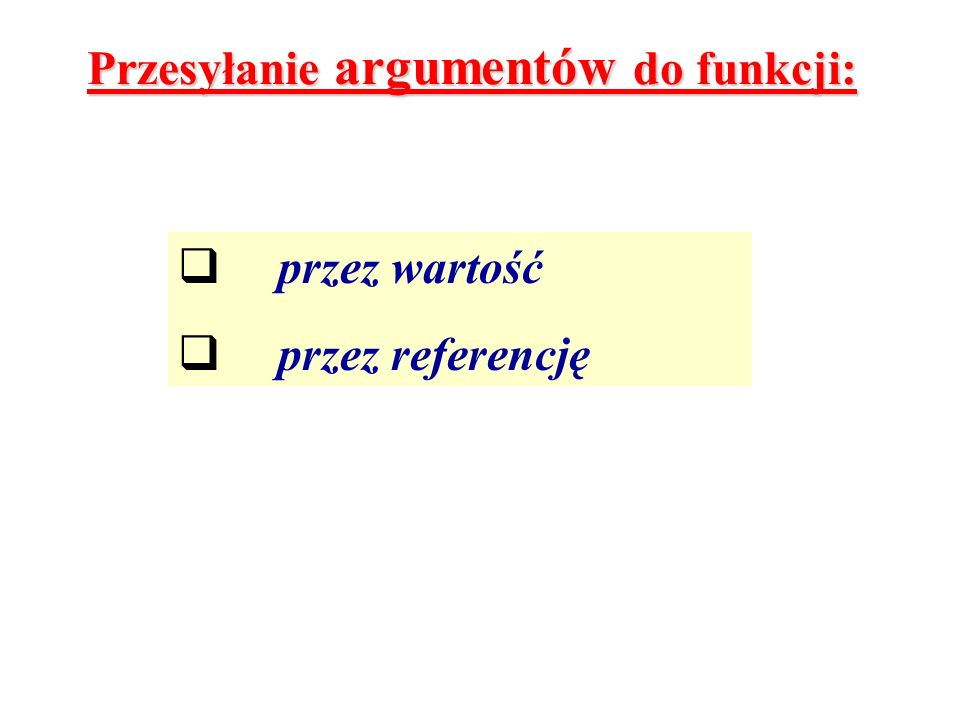 Przesyłanie argumentów do funkcji: