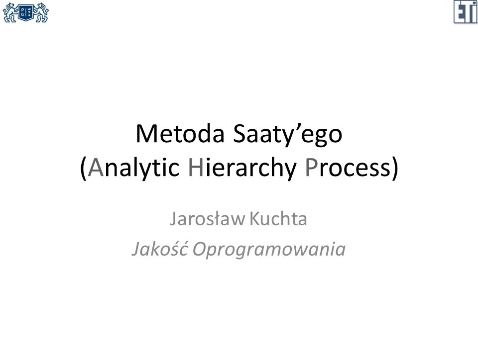 Metoda Saaty'ego (Analytic Hierarchy Process)