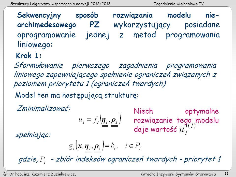 Sekwencyjny sposób rozwiązania modelu nie-archimedesowego PZ wykorzystujący posiadane oprogramowanie jednej z metod programowania liniowego: