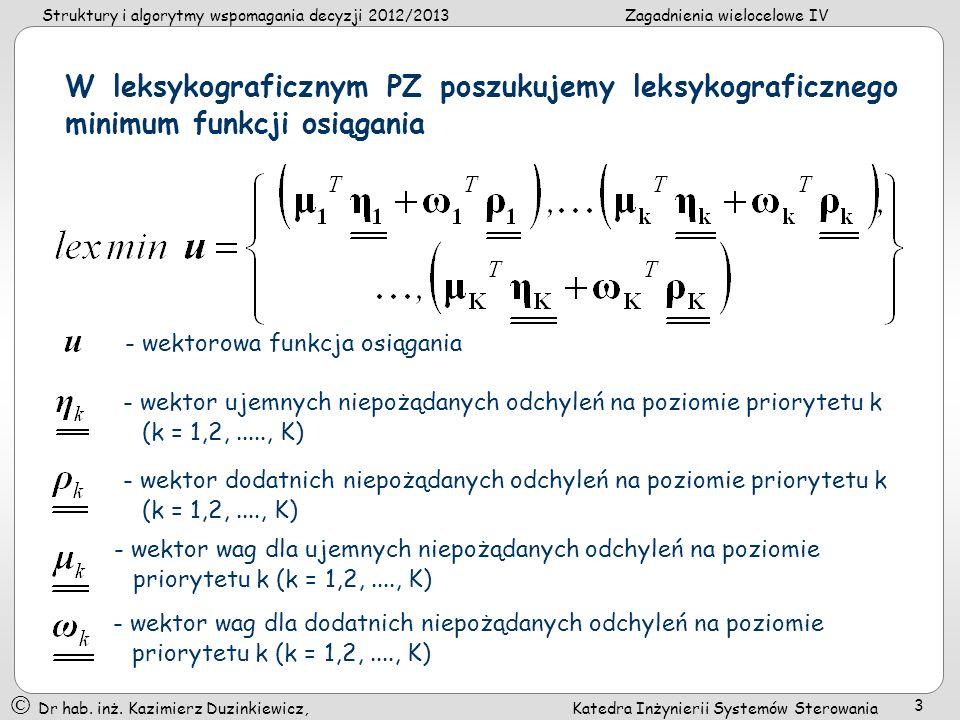 W leksykograficznym PZ poszukujemy leksykograficznego minimum funkcji osiągania