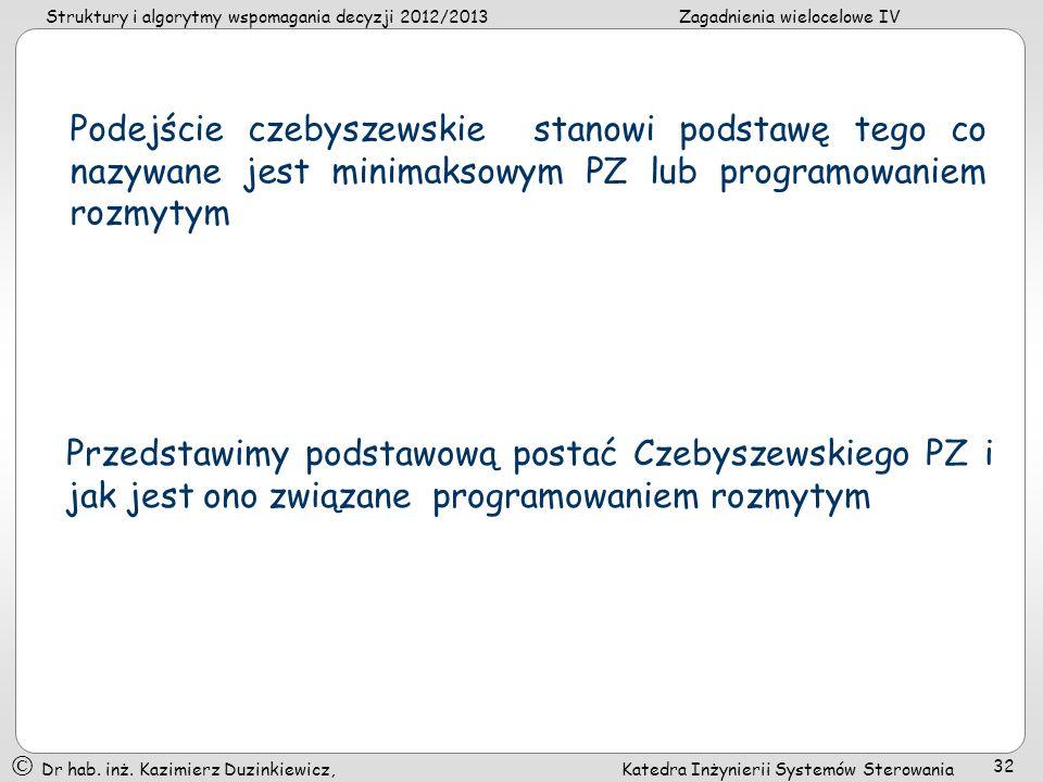 Podejście czebyszewskie stanowi podstawę tego co nazywane jest minimaksowym PZ lub programowaniem rozmytym