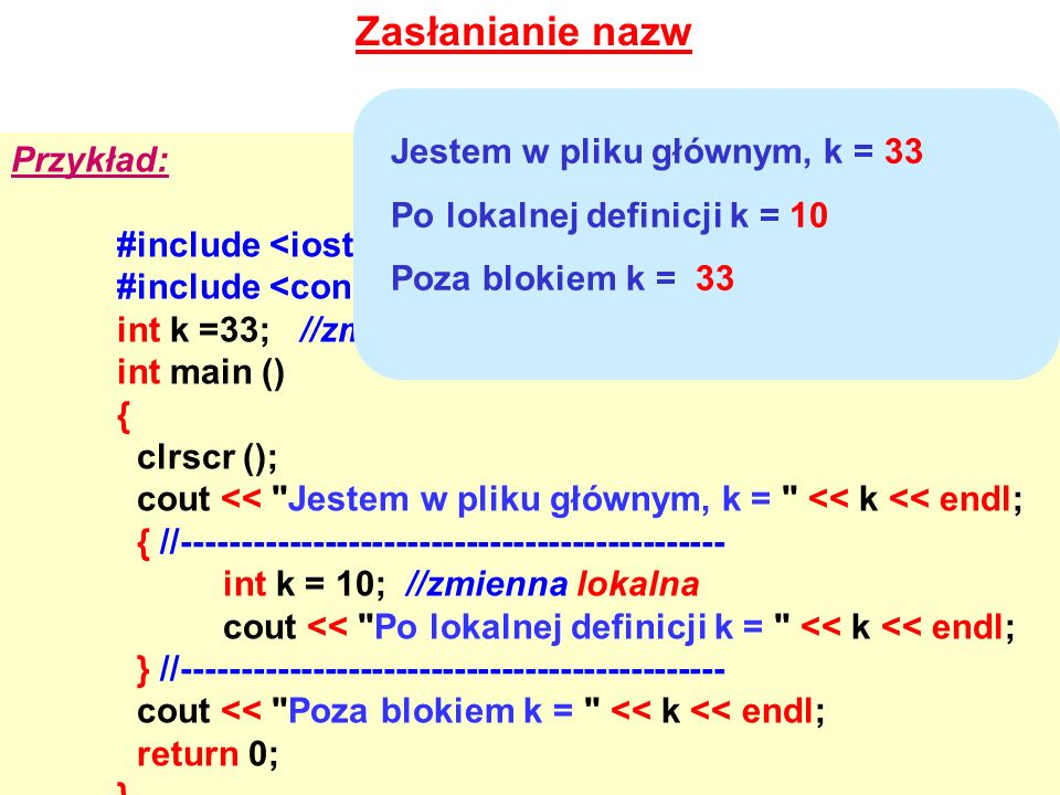 Zasłanianie nazw Jestem w pliku głównym, k = 33 Przykład: