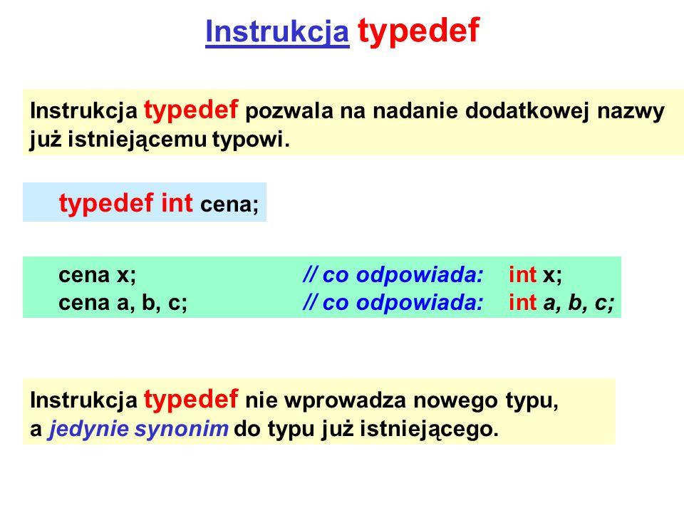 Instrukcja typedef typedef int cena;