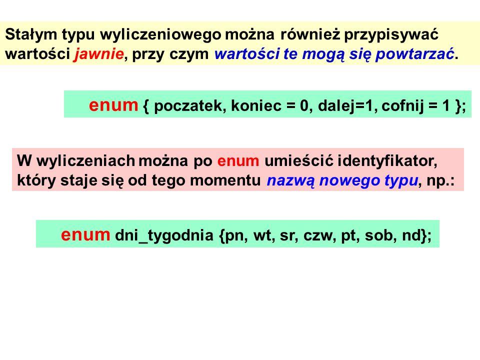enum { poczatek, koniec = 0, dalej=1, cofnij = 1 };