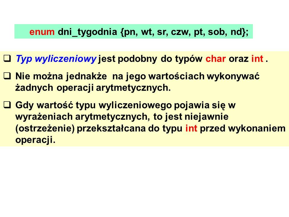 enum dni_tygodnia {pn, wt, sr, czw, pt, sob, nd};