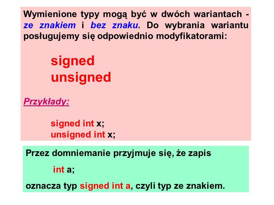 Wymienione typy mogą być w dwóch wariantach - ze znakiem i bez znaku