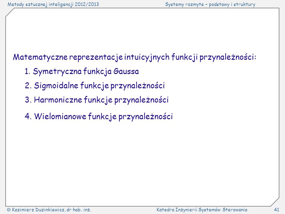 Matematyczne reprezentacje intuicyjnych funkcji przynależności: