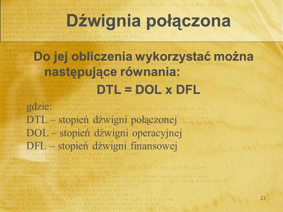 Dźwignia połączona Do jej obliczenia wykorzystać można następujące równania: DTL = DOL x DFL. gdzie: