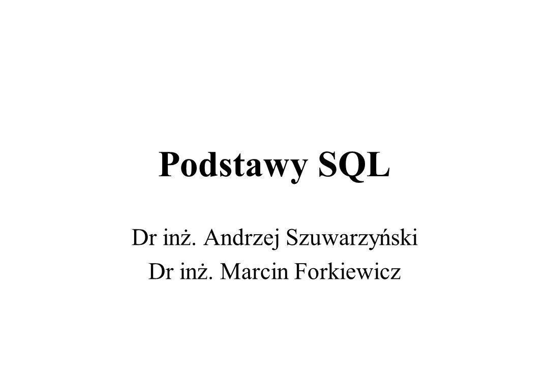 Dr inż. Andrzej Szuwarzyński Dr inż. Marcin Forkiewicz