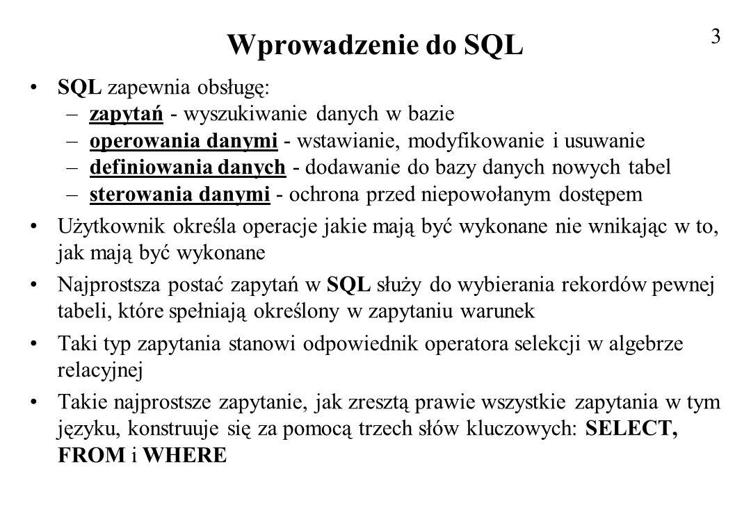 Wprowadzenie do SQL 3 SQL zapewnia obsługę: