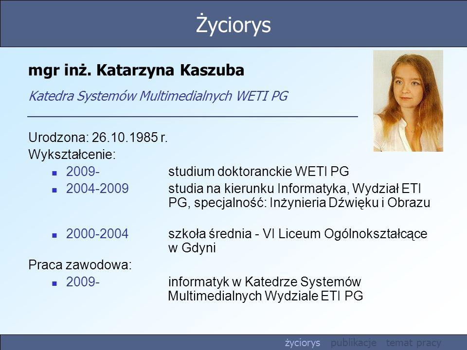 mgr inż. Katarzyna Kaszuba Katedra Systemów Multimedialnych WETI PG