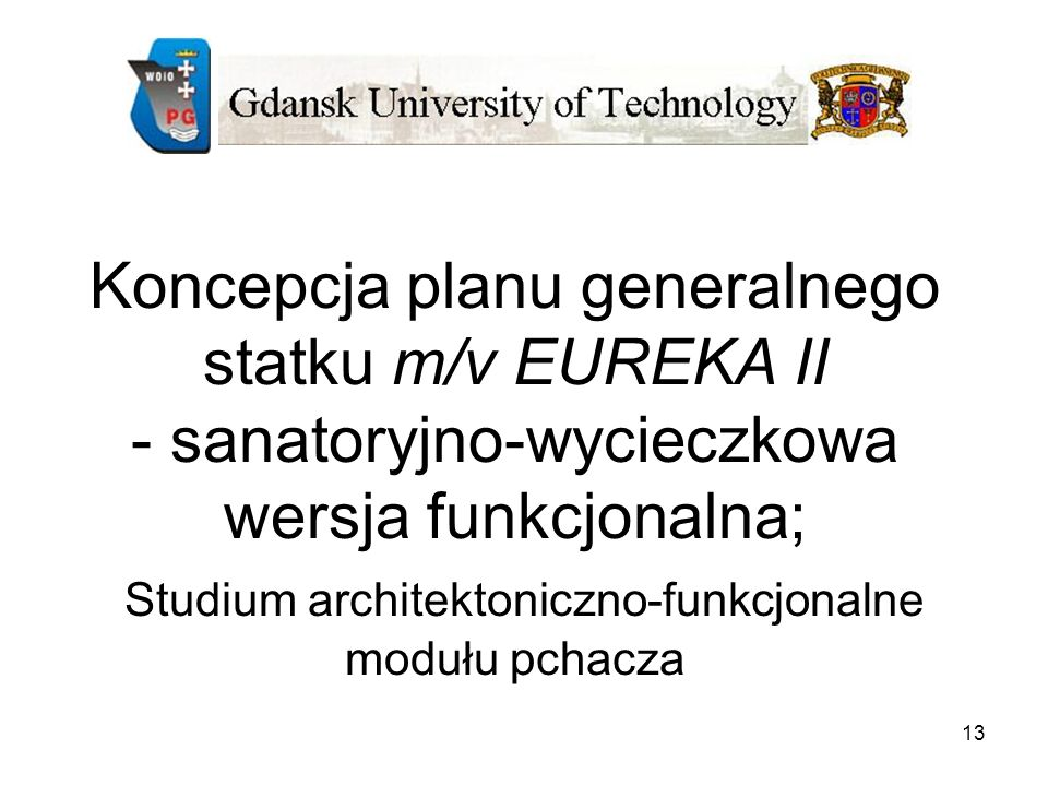 Koncepcja planu generalnego statku m/v EUREKA II - sanatoryjno-wycieczkowa wersja funkcjonalna; Studium architektoniczno-funkcjonalne modułu pchacza