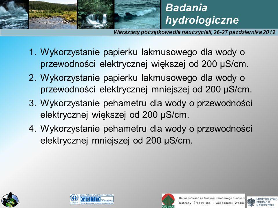 Wykorzystanie papierku lakmusowego dla wody o przewodności elektrycznej większej od 200 μS/cm.