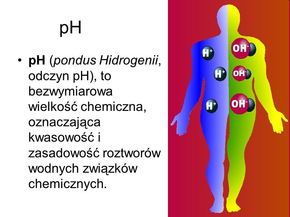 pH pH (pondus Hidrogenii, odczyn pH), to bezwymiarowa wielkość chemiczna, oznaczająca kwasowość i zasadowość roztworów wodnych związków chemicznych.