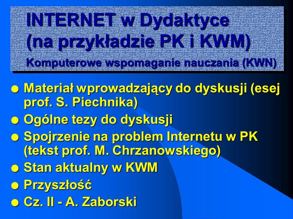 INTERNET w Dydaktyce (na przykładzie PK i KWM) Komputerowe wspomaganie nauczania (KWN)
