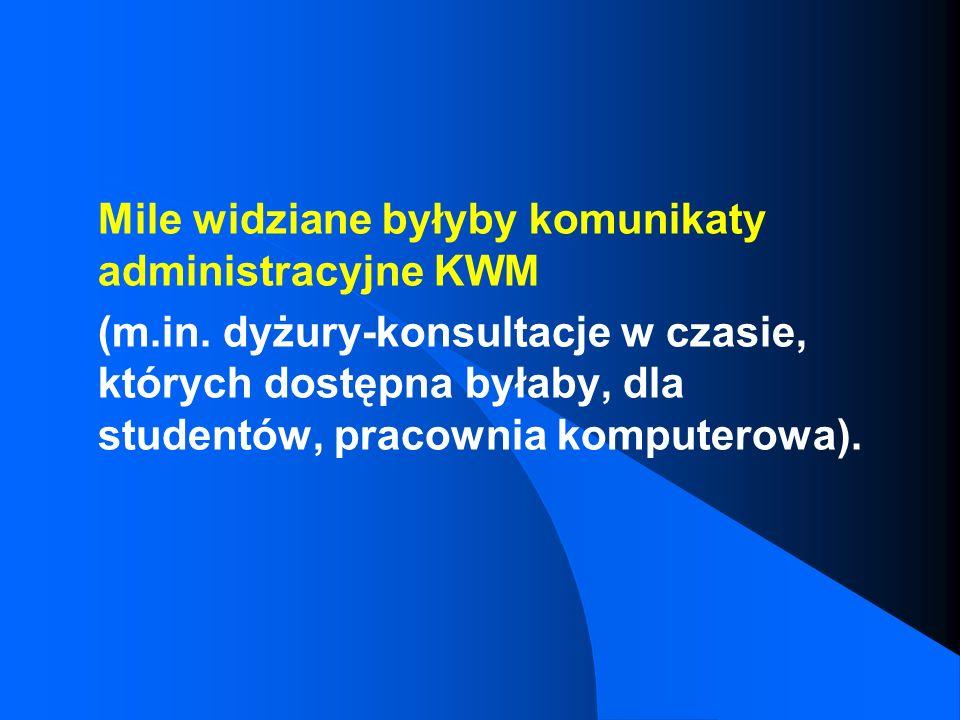Mile widziane byłyby komunikaty administracyjne KWM
