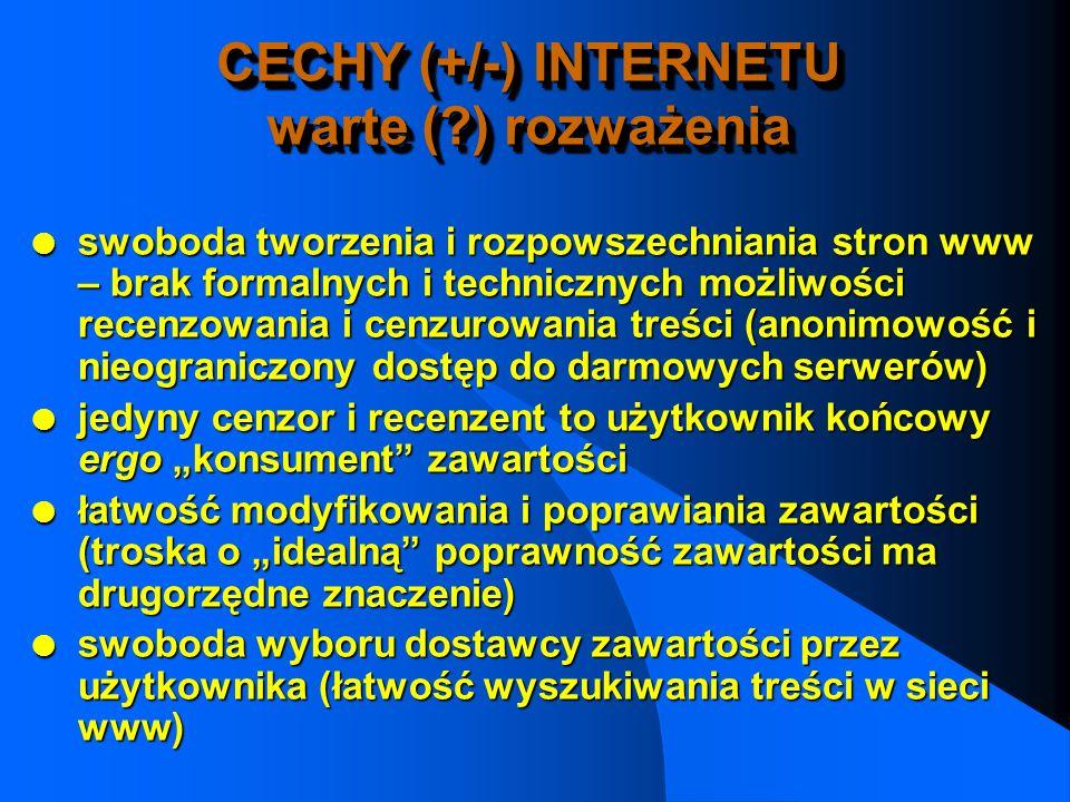 CECHY (+/-) INTERNETU warte ( ) rozważenia