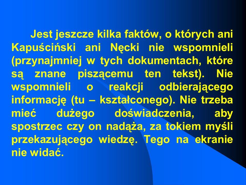 Jest jeszcze kilka faktów, o których ani Kapuściński ani Nęcki nie wspomnieli (przynajmniej w tych dokumentach, które są znane piszącemu ten tekst).