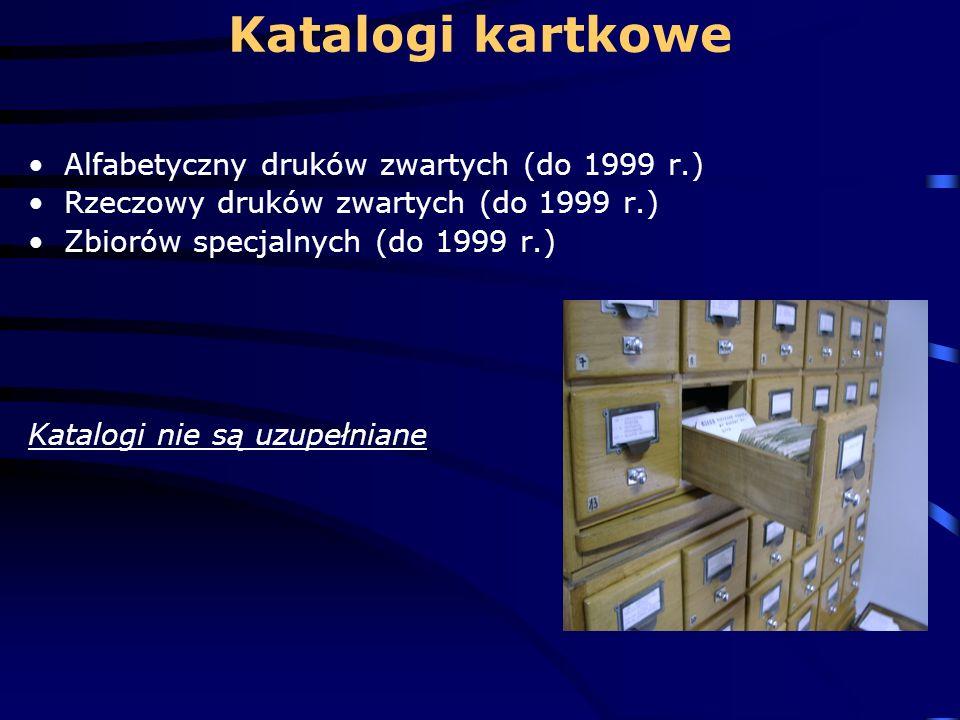 Katalogi kartkowe Alfabetyczny druków zwartych (do 1999 r.)