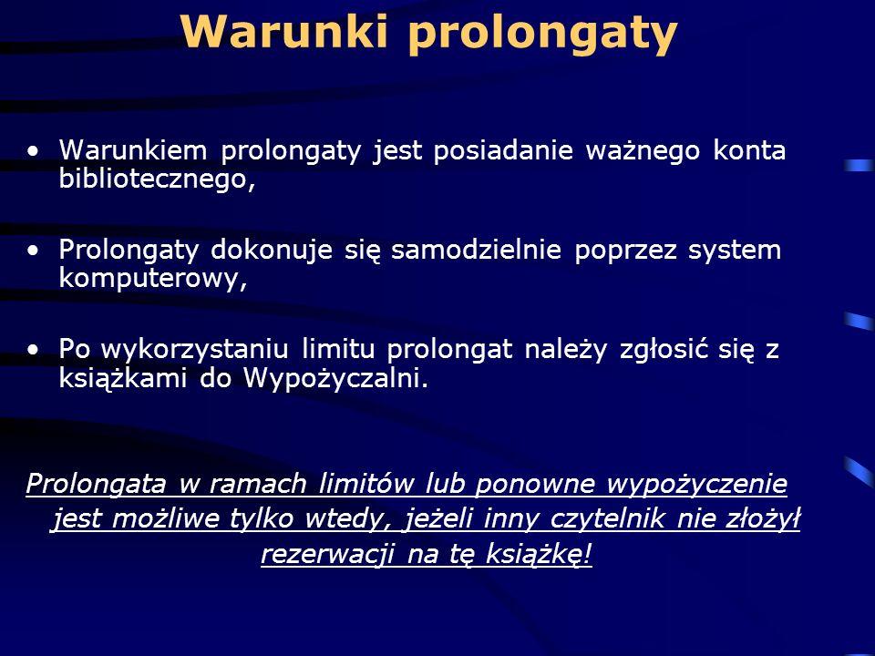 Warunki prolongaty Warunkiem prolongaty jest posiadanie ważnego konta bibliotecznego,