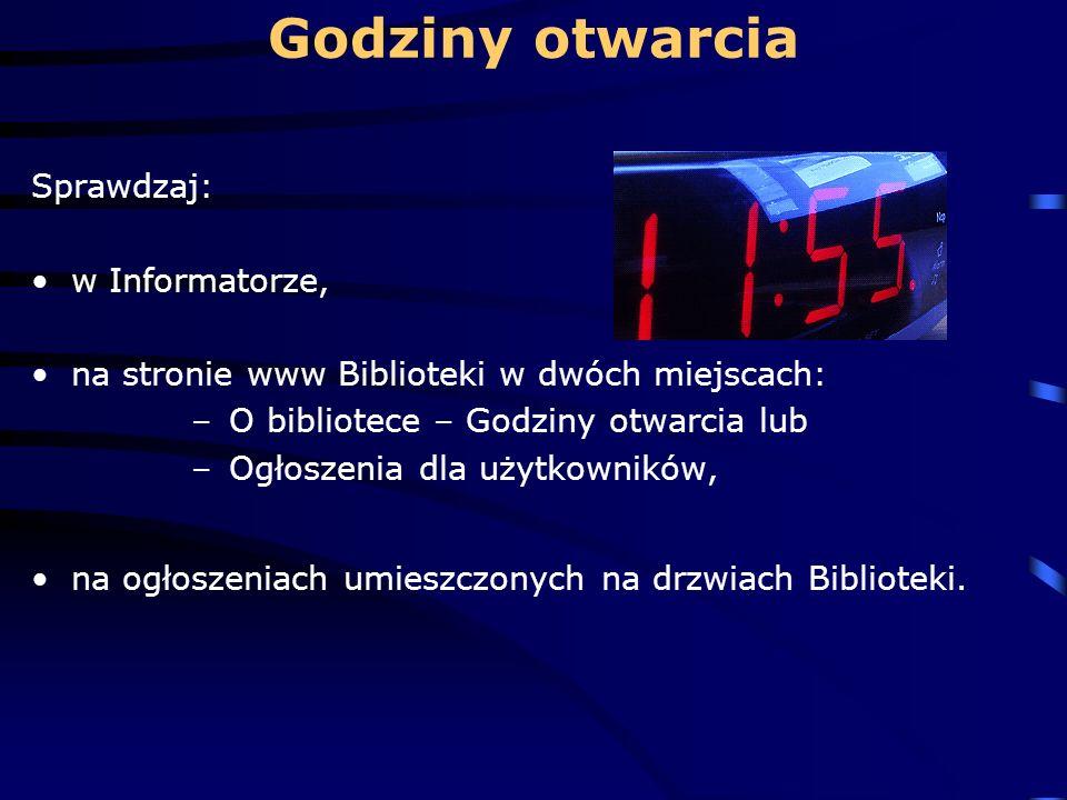 Godziny otwarcia Sprawdzaj: w Informatorze,