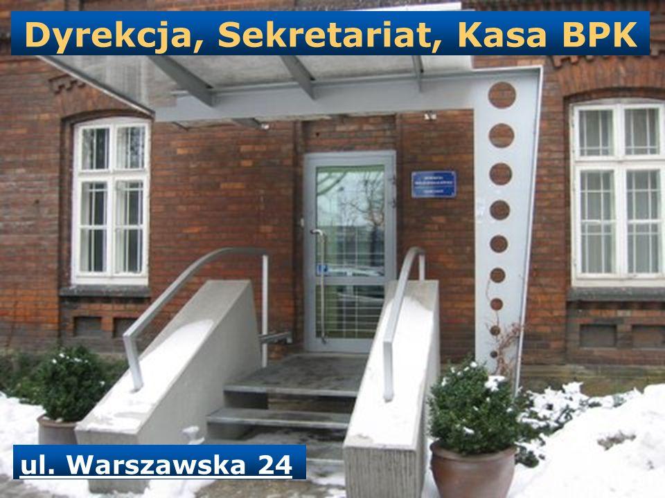 Dyrekcja, Sekretariat, Kasa BPK