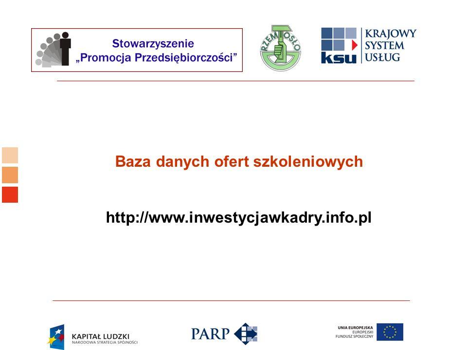 Baza danych ofert szkoleniowych http://www.inwestycjawkadry.info.pl