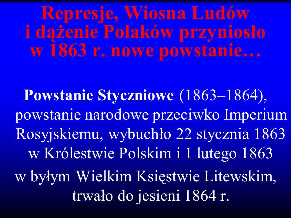 w byłym Wielkim Księstwie Litewskim, trwało do jesieni 1864 r.