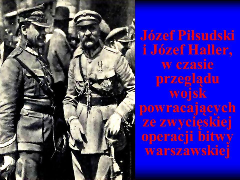 Józef Piłsudski i Józef Haller, w czasie przeglądu wojsk powracających ze zwycięskiej operacji bitwy warszawskiej