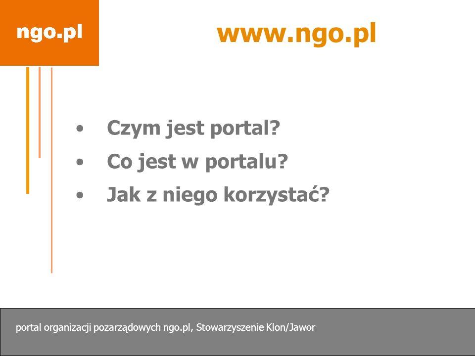 www.ngo.pl Czym jest portal Co jest w portalu Jak z niego korzystać