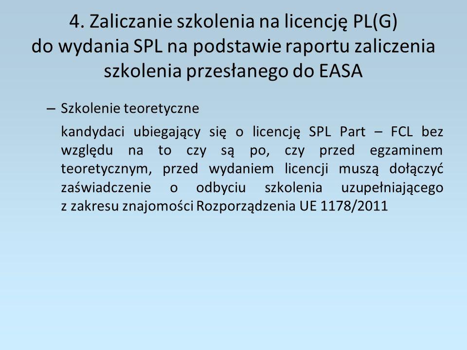 4. Zaliczanie szkolenia na licencję PL(G) do wydania SPL na podstawie raportu zaliczenia szkolenia przesłanego do EASA