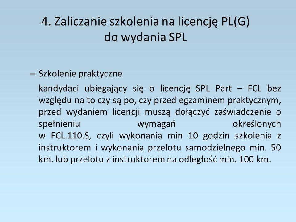 4. Zaliczanie szkolenia na licencję PL(G) do wydania SPL
