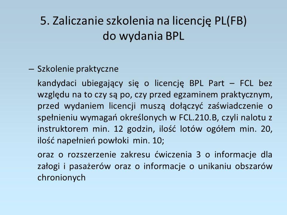 5. Zaliczanie szkolenia na licencję PL(FB) do wydania BPL