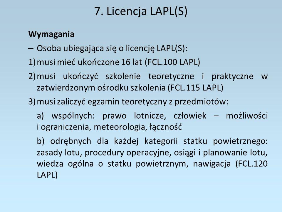 7. Licencja LAPL(S) Wymagania Osoba ubiegająca się o licencję LAPL(S):