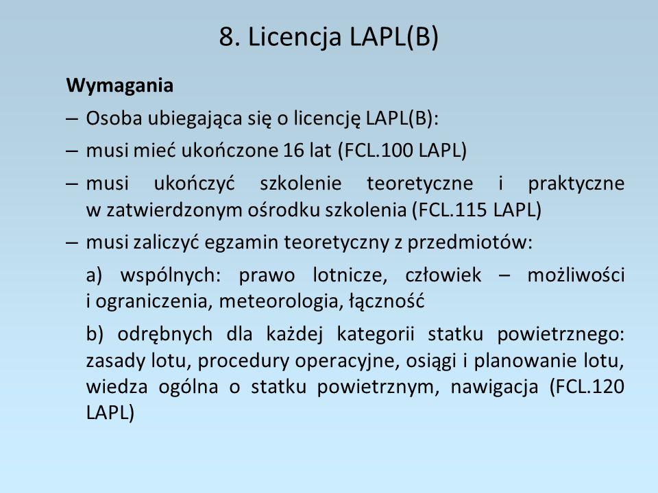 8. Licencja LAPL(B) Wymagania Osoba ubiegająca się o licencję LAPL(B):