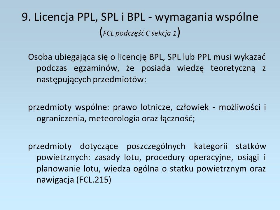9. Licencja PPL, SPL i BPL - wymagania wspólne (FCL podczęść C sekcja 1)
