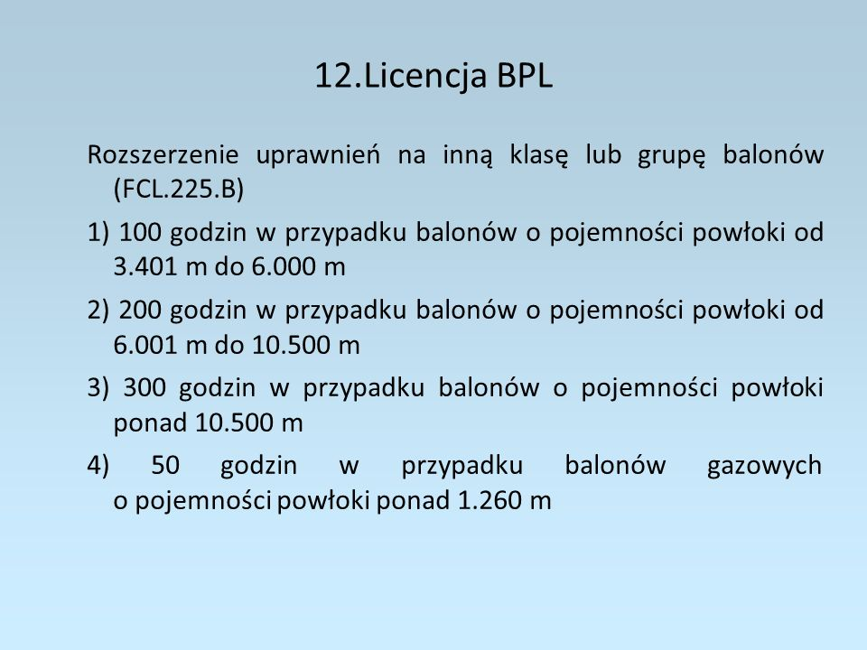 12.Licencja BPLRozszerzenie uprawnień na inną klasę lub grupę balonów (FCL.225.B)