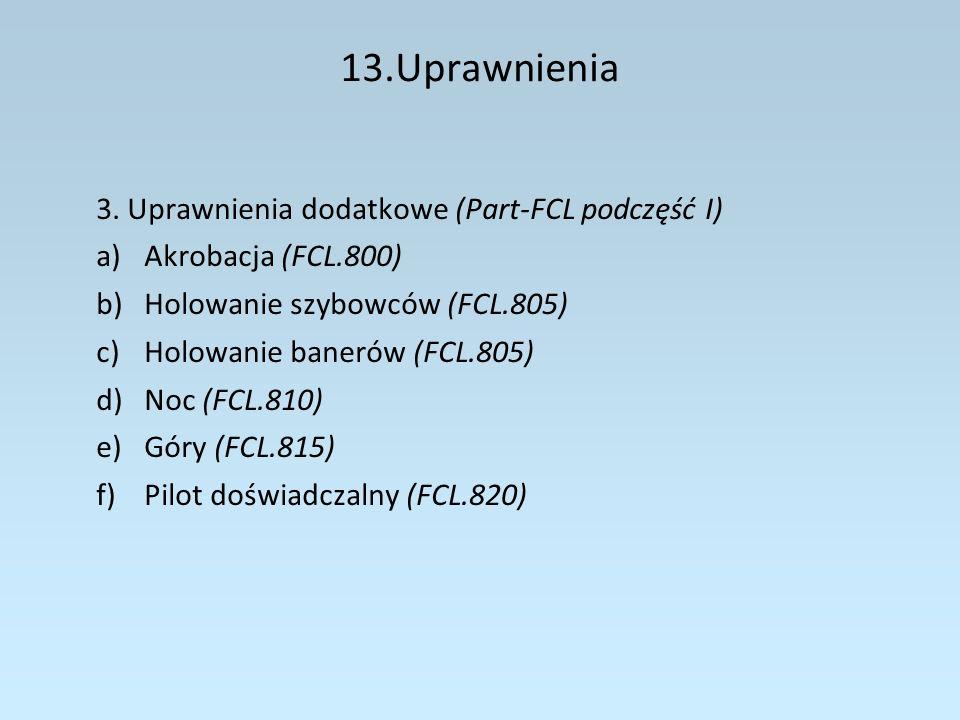 13.Uprawnienia 3. Uprawnienia dodatkowe (Part-FCL podczęść I)