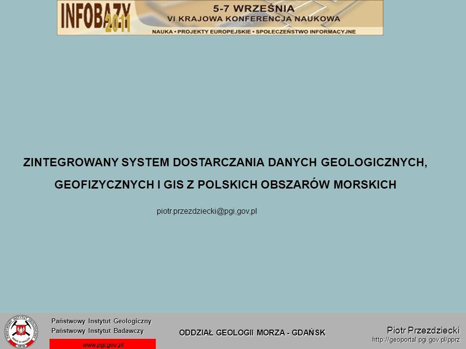 ZINTEGROWANY SYSTEM DOSTARCZANIA DANYCH GEOLOGICZNYCH, GEOFIZYCZNYCH I GIS Z POLSKICH OBSZARÓW MORSKICH