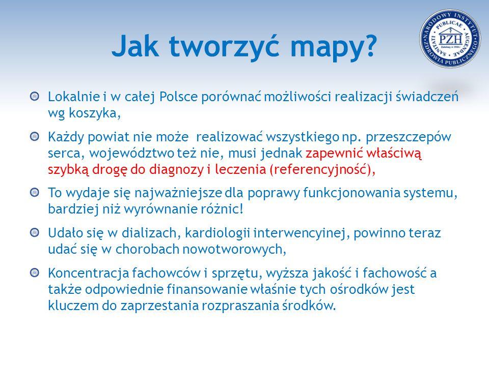 Jak tworzyć mapy Lokalnie i w całej Polsce porównać możliwości realizacji świadczeń wg koszyka,