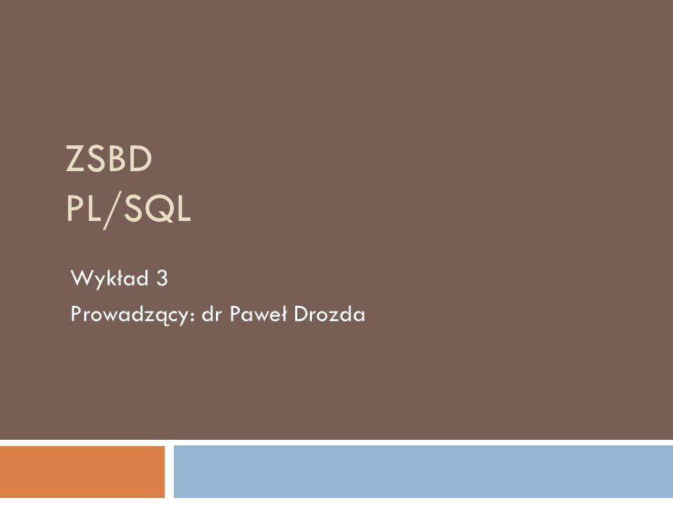 Wykład 3 Prowadzący: dr Paweł Drozda