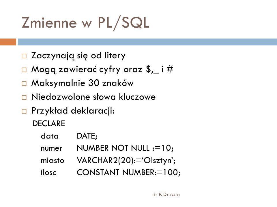 Zmienne w PL/SQL Zaczynają się od litery