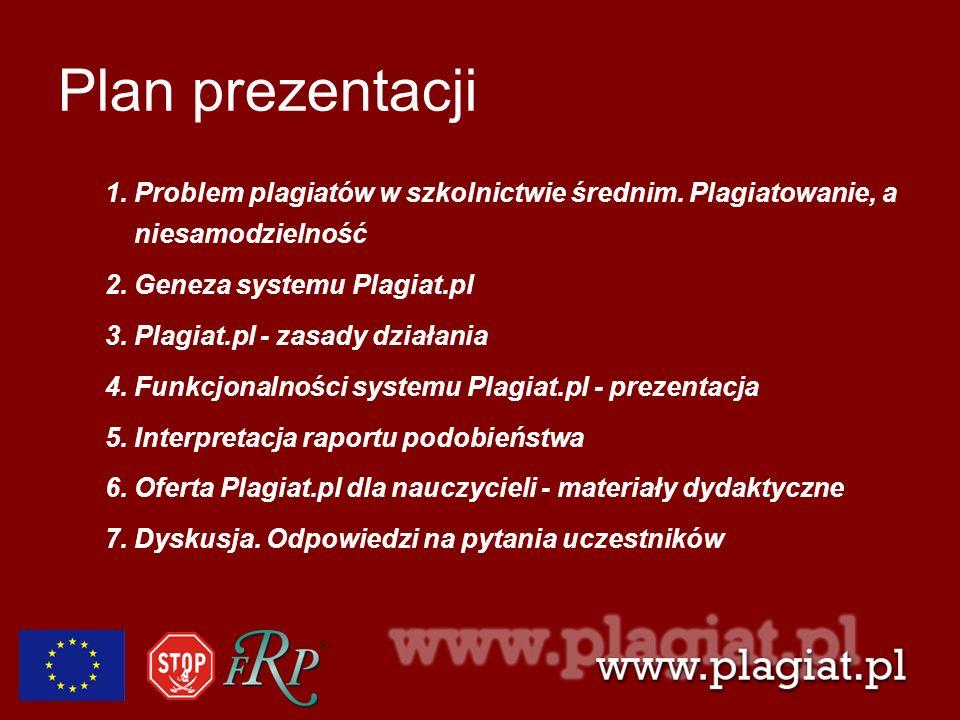 Plan prezentacji Problem plagiatów w szkolnictwie średnim. Plagiatowanie, a niesamodzielność. Geneza systemu Plagiat.pl.