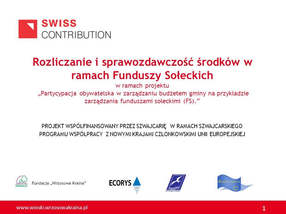 """Rozliczanie i sprawozdawczość środków w ramach Funduszy Sołeckich w ramach projektu """"Partycypacja obywatelska w zarządzaniu budżetem gminy na przykładzie zarządzania funduszami sołeckimi (FS)."""