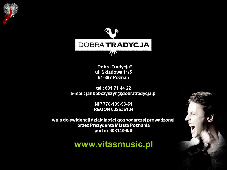 """www.vitasmusic.pl """"Dobra Tradycja ul. Składowa 11/5 61-897 Poznań"""